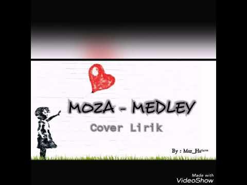 MOZA - MEDLEY (COVER LIRIK) Part I