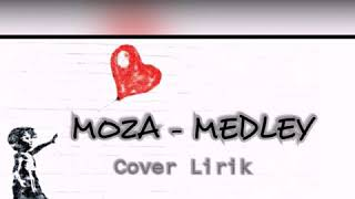 MOZA MEDLEY COVER LIRIK Part I