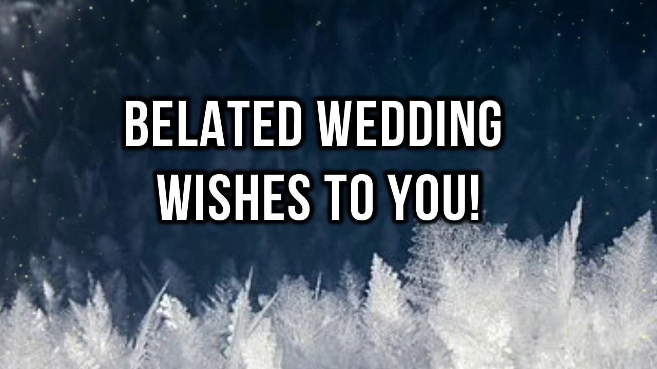 Belated Wedding Wishes Belated Wedding Anniversary Wishes With