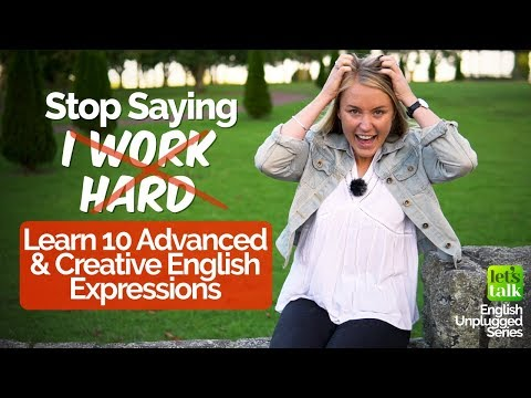 Advanced English Lesson - Stop saying 'I work hard' - Learn 10 Creative English Phrases/ Expressions thumbnail