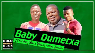 VT the Pro & Mmela Mmela - Baby Dumetxa Ft Prince J. Malizo (Original)