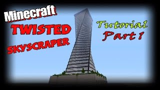 Minecraft Twisted Skyscraper Tutorial Part 1 of 2