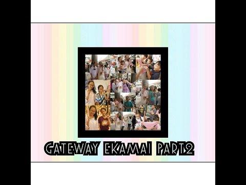 Gateway Ekamai Part 2#รูปเพิ่มเติมนะคะ