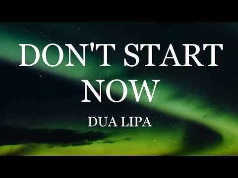 Dua Lipa - DON'T START NOW (Lyrics)  Cloud Vines