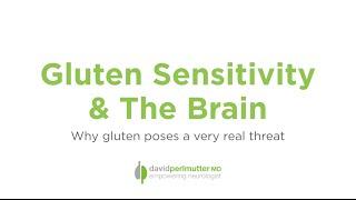 Gluten Sensitivity and the Brain