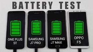 One Plus 5T vs Samsung J7 PRO vs Samsung J7 Max vs Oppo F5 BATTERY TEST