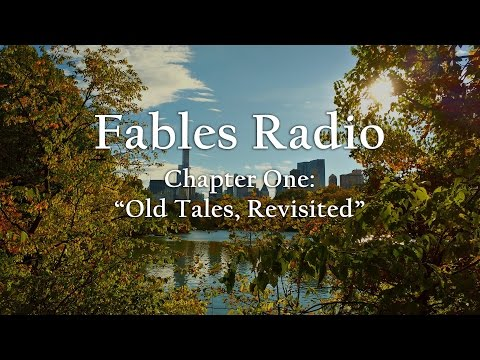 "Fables Radio: Chapter One, ""Old Tales Revisited"""