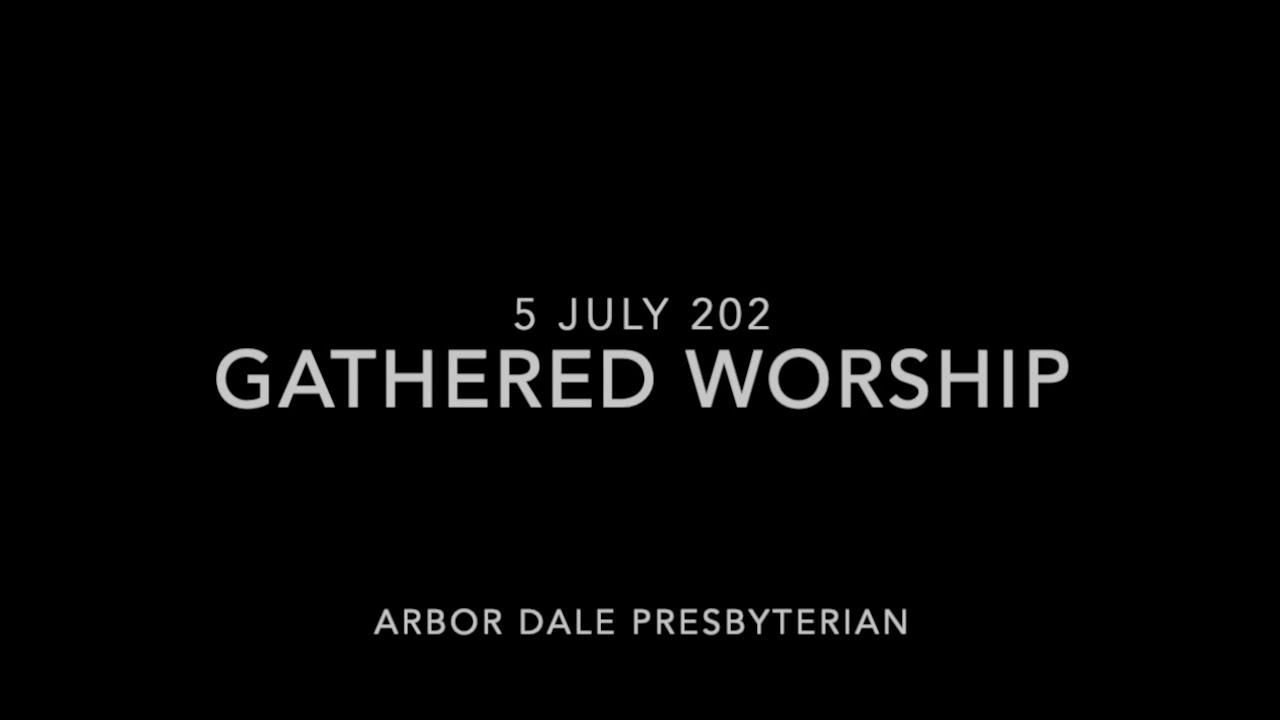 Sunday Morning Worship - July 5, 2020