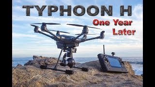 Yuneec TYPHOON H - 1 Year Later - My Review