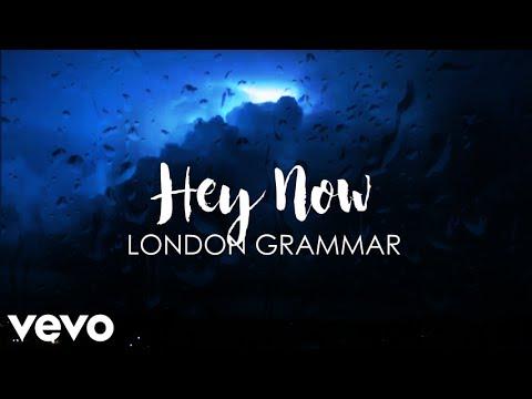 London Grammar - Hey Now (Lyrics)