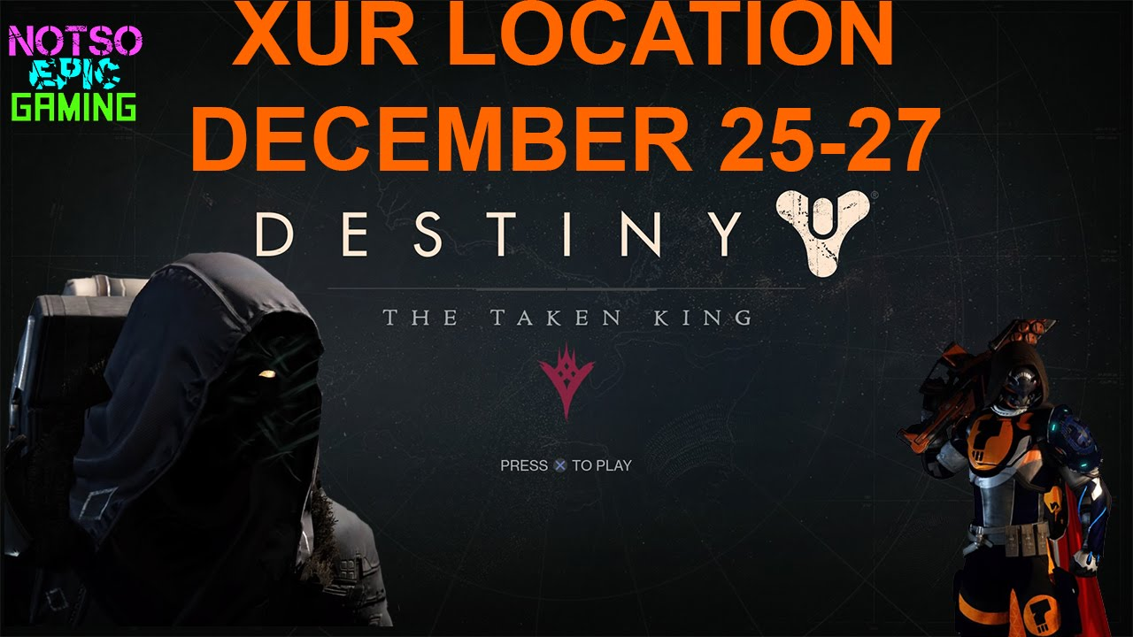 Xur Location December 25, 26, & 27 Christmas 2015 Destiny TTK NSEG ...