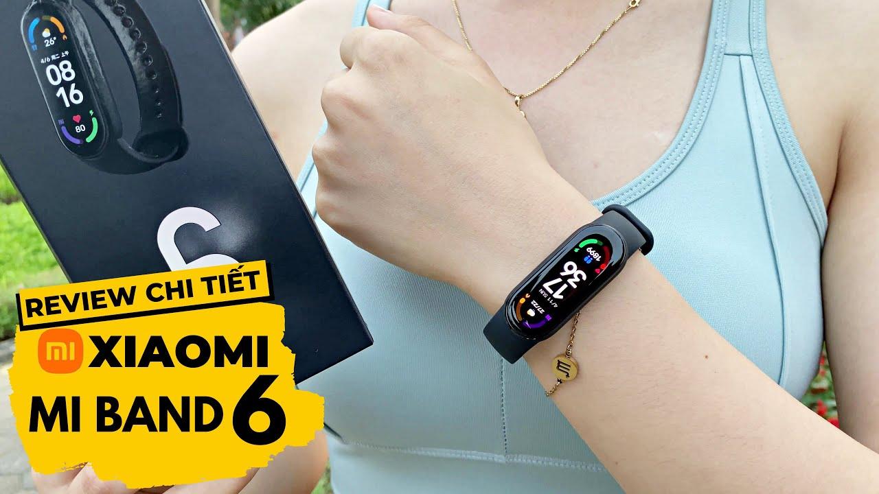 Review Chi Tiết Xiaomi Mi Band 6 : 1 Số Lưu Ý Trước Khi Mua !