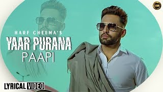 Yaar Puranan Papi Ae || Harf Cheema || Yaar Anmulle Records || Latest Punjabi Song 2020
