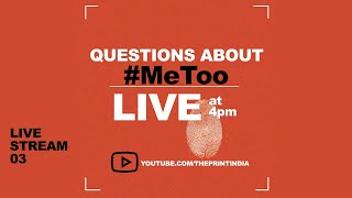 #MeToo: Jyoti Malhotra on consent, internalised misogyny and why this is just the beginning
