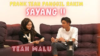 TEAH PANGGIL RAHIM SAYANG SAMPAI MALU !! - PRANK TERKENA BALIK !