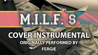 M.I.L.F. $ (Cover Instrumental) [In the Style of Fergie]