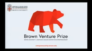 2018 Brown Venture Prize Pitch Night: Empowering The Next Big Idea