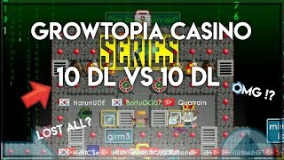 GROWTOPIA CASİNO SERIES #1 [10DL VS 10DL] WIN TONS OF DLS! [TURKISH CASINOS] RISKY GAMES!!