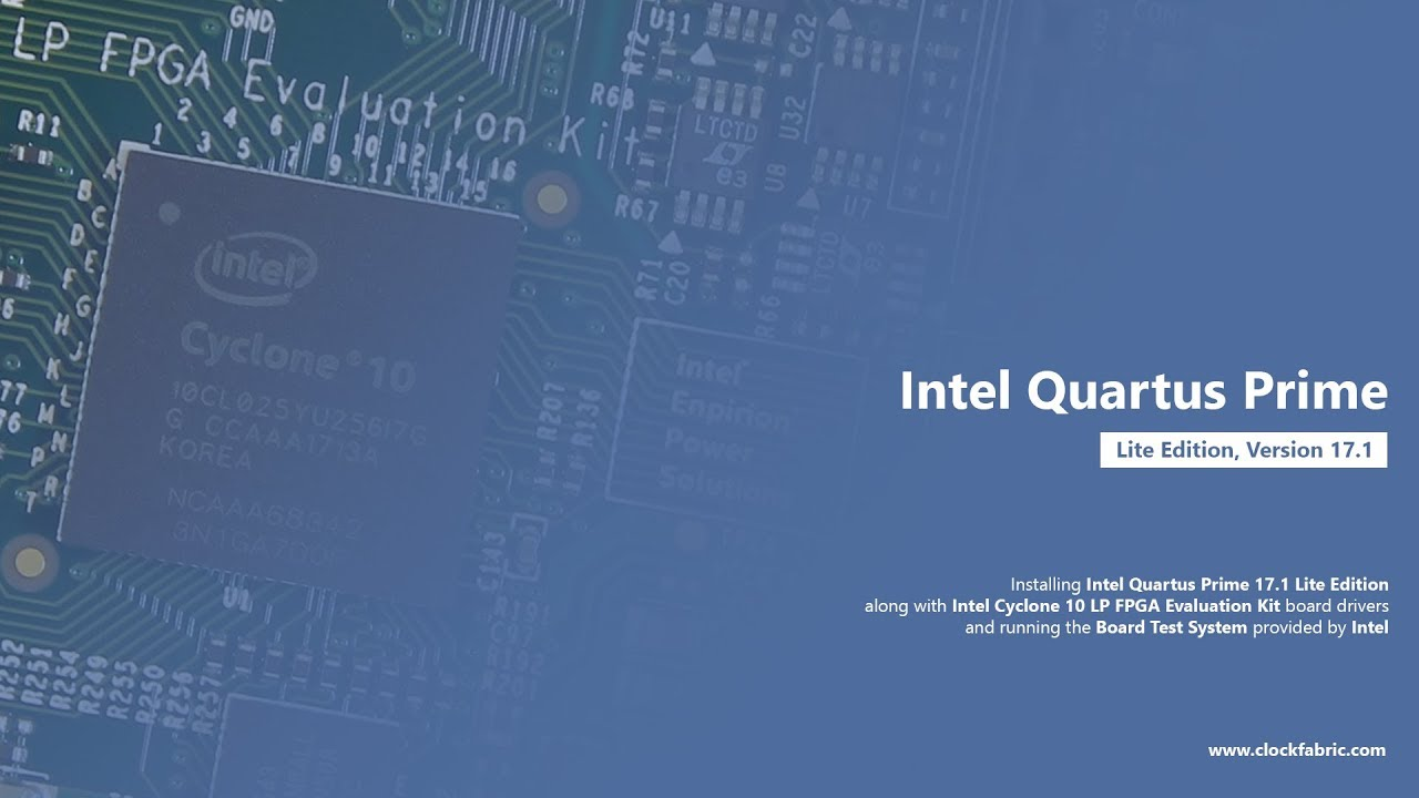 002 Installing Quartus Prime Lite 17 1 and the Board Test System -  ClockFabric (with subtitles)
