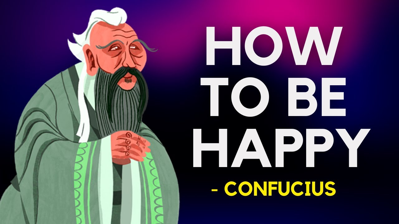 Confucius - How To Be Happy (Confucianism)