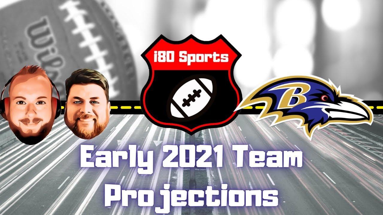 Early 2021 NFL Projections- Baltimore Ravens