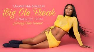 Megan Thee Stallion - Big Ole Freak ( Jersey Club Remix)