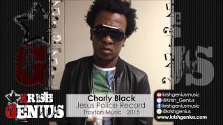 Charly Black Jesus Police Record Dark Temptation Riddim September 2015.mp3