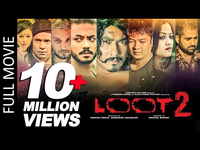 Loot 2 | New Superhit Nepali Movie Feat. Saugat, Karma, Dayahang, Reecha, Bipin Karki, Alisha Rai