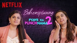 Behensplaining | Srishti Dixit & Kusha Kapila review Pyaar Ka Punchnama 2 | Netflix India