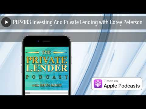 plp-083-investing-and-private-lending-with-corey-peterson