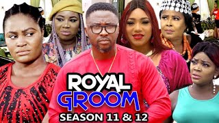 ROYAL GROOM SEASON 11&12 -  (New Trending Movie) - Chizzy Alichi 2021 Latest Nigerian Nollwood Movie