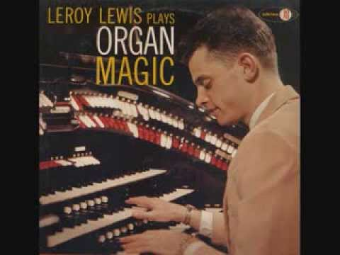 Leroy Lewis - Organ Magic