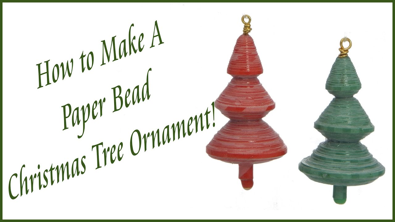 How To Make A Paper Bead Christmas Tree Ornament Youtube