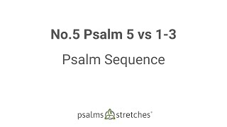 No.5 Psalm 5 vs 1-3 Psalm Sequence