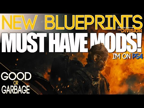 The Division | WEEKLY BLUEPRINTS - MUST HAVE MODS!! - GOOD OR GARBAGE 11-26