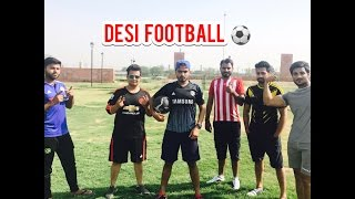 Desi Football Be Like :)