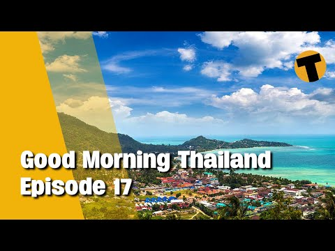 Good Morning Thailand   Samui quiet/flights/reopening, Thailand's botched vaccine roll out
