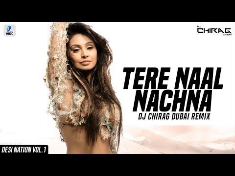 Tere Naal Nachna (Remix) | DJ Chirag Dubai | Badshah | Sunanda Sharma | Nawabzaade | Desi Nation - 1 Mp3