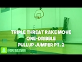 Triple Threat Rake Move One-Dribble Pullup Jumper Pt. 2 | Dre Baldwin