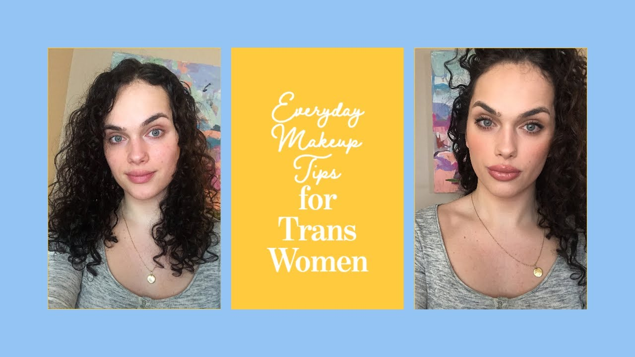 Everyday Makeup Tips for Trans Women  MTF