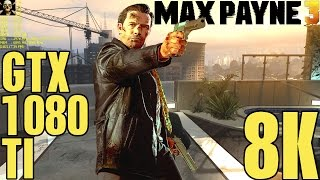 Max Payne 3 Gtx 1080 TI Fps Performance 8K Resolution!!