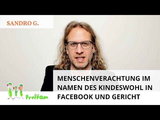 Fall Sandro G.: Menschenverachtung im Namen des Kindeswohl in Facebook und Gericht