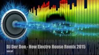 DJ Der Don - New Electro House Remix 2015
