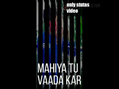 ||Mahiya Tu Wada Kar 2|| Milind Gaba New Wattsapp Stutas Video 😎👌