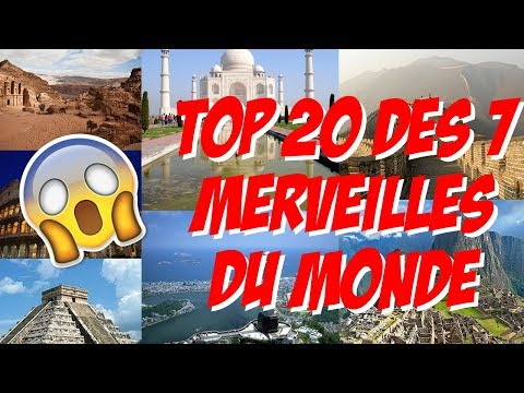 TOP 20 des 7 merveilles du monde