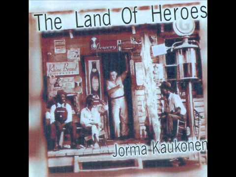 JORMA KAUKONEN  THE LAND OF HEROES