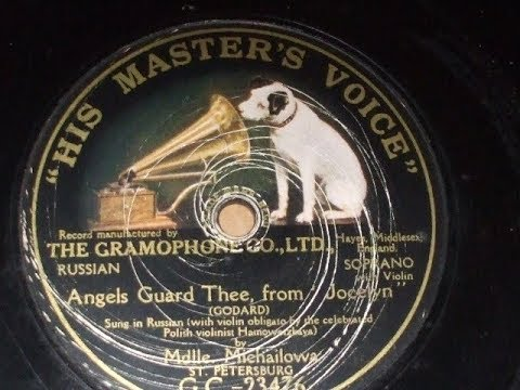 """""""angels Guard Thee"""" from """"Jocelyn"""" (Godard) sung by Mlle Michaelova HMV GC 23476"""
