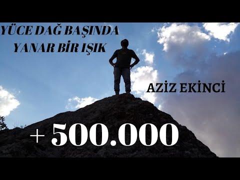 Aziz EKİNCİ - Yüce dağ başında (İşte ben gidiyom)