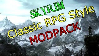 [Skyrim Modpack] Classic RPG Style - Character Stats, Classes, De-Levelled World, Random Loot.