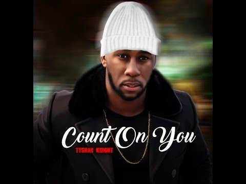 Tyshan Knight - Count On You  [New Gospel Music 2017]